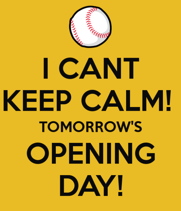 i-cant-keep-calm-tomorrow-s-opening-day-1